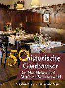 Cover-Bild zu 50 historische Gasthäuser im Nördlichen und Mittleren Schwarzwald von Ebel, Frank
