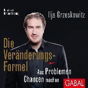 Cover-Bild zu Die Veränderungs-Formel (Audio Download) von Grzeskowitz, Ilja