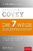 Cover-Bild zu Die 7 Wege zur Effektivität (eBook) von Covey, Stephen R.