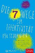 Cover-Bild zu Die 7 Wege zur Effektivität für Studenten (eBook) von Covey, Sean
