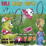 Cover-Bild zu Uli das UFO Folge 1: Das Uforennen (Audio Download) von Bruck, Fabian