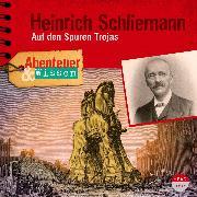 Cover-Bild zu Abenteuer & Wissen: Heinrich Schliemann (Audio Download) von Wehrhan, Michael