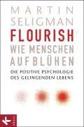 Cover-Bild zu Flourish - Wie Menschen aufblühen von Seligman, Martin