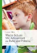 Cover-Bild zu Wache Schule: Mit Achtsamkeit zu Ruhe und Präsenz von Krämer, Susanne
