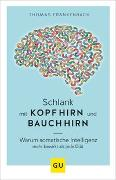 Cover-Bild zu Schlank mit Kopfhirn und Bauchhirn von Frankenbach, Thomas