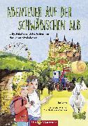 Cover-Bild zu Abenteuer auf der Schwäbischen Alb (eBook) von Lenz, Ira