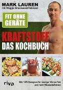 Cover-Bild zu Fit ohne Geräte - Kraftstoff - Das Kochbuch von Lauren, Mark