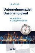 Cover-Bild zu Unternehmensziel: Unabhängigkeit von Persch, John