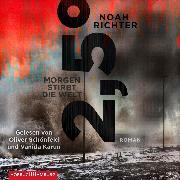 Cover-Bild zu Richter, Noah: 2,5 Grad - Morgen stirbt die Welt (Audio Download)
