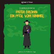 Cover-Bild zu Chesterton, Gilbert Keith: Pater Brown: Ein Pfeil vom Himmel (Ungekürzt) (Audio Download)