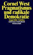 Cover-Bild zu Pragmatismus und radikale Demokratie von West, Cornel