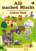 Cover-Bild zu Bond, Andrew: Alli mached Mischt, Liederheft