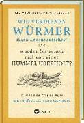 Cover-Bild zu LV.Buch (Hrsg.): Wie verdienen Würmer ihren Lebensunterhalt?