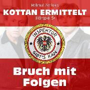 Cover-Bild zu Kottan ermittelt, Folge 5: Bruch mit Folgen (Audio Download) von Zenker, Helmut
