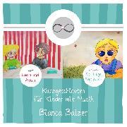 Cover-Bild zu Balzer, Bianca: Kurzgeschichten mit Musik für Kinder (Folge 3 und 4) (Audio Download)