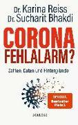 Cover-Bild zu Bhakdi, Sucharit: Corona Fehlalarm? Zahlen, Daten und Hintergründe. Zwischen Panikmache und Wissenschaft: welche Maßnahmen sind im Kampf gegen Virus und COVID-19 sinnvoll?