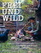 Cover-Bild zu Blank, Vanessa: FREI UND WILD