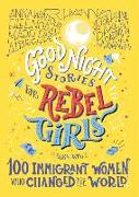 Cover-Bild zu Good Night Stories for Rebel Girls: 100 Immigrant Women Who Changed the World, Volume 3