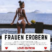 Cover-Bild zu FRAUEN EROBERN Love Edition (Audio Download) von Höper, Florian