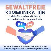 Cover-Bild zu Gewaltfreie Kommunikation - Mehr Verbundenheit durch wertschätzende Kommunikation (Audio Download) von Brand, Robert