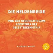 Cover-Bild zu Die Heldenreise (Audio Download) von Herold, Thomas