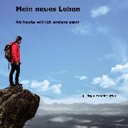 Cover-Bild zu Mein neues Leben (Audio Download) von Biffar, Jörg Alexander