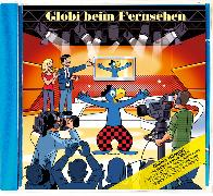 Cover-Bild zu Globi beim Fernsehen Bd. 83 CD