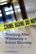 Cover-Bild zu Teaching After Witnessing a School Shooting (eBook) von Mooney, Jr.