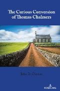 Cover-Bild zu The Curious Conversion of Thomas Chalmers (eBook) von Clayton, John D.