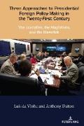 Cover-Bild zu Three Approaches to Presidential Foreign Policy-Making in the Twenty-First Century (eBook) von Da Vinha, Luis