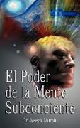 Cover-Bild zu El Poder de La Mente Subconsciente ( the Power of the Subconscious Mind )