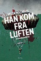 Cover-Bild zu MacInnes, Helen: Han kom fra luften