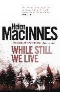 Cover-Bild zu Macinnes, Helen: While Still We Live