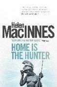 Cover-Bild zu MacInnes, Helen: Home is the Hunter