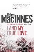 Cover-Bild zu MacInnes, Helen: I and My True Love