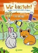 Cover-Bild zu Pautner, Norbert (Illustr.): Wir basteln! - Malen, Ausschneiden, Kleben - Im Wald