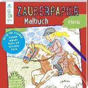 Cover-Bild zu Pautner, Norbert: Zauberpapier Malbuch Pferde