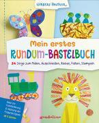 Cover-Bild zu Pautner, Norbert: Mein erstes Rundum-Bastelbuch - 24 Dinge zum Malen, Ausschneiden, Kleben, Falten, Stempeln