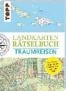 Cover-Bild zu Pautner, Norbert: Landkarten Rätselbuch - Traumreisen