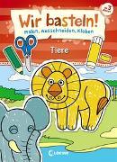 Cover-Bild zu Pautner, Norbert: Wir basteln! - Malen, Ausschneiden, Kleben - Tiere