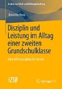 Cover-Bild zu Hess, Annette: Disziplin und Leistung im Alltag einer zweiten Grundschulklasse