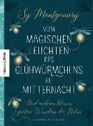 Cover-Bild zu Montgomery, Sy: Vom magischen Leuchten des Glühwürmchens bei Mitternacht