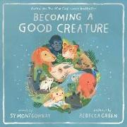 Cover-Bild zu Montgomery, Sy: Becoming a Good Creature