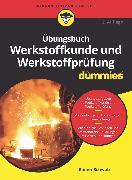 Cover-Bild zu Übungsbuch Werkstoffkunde und Werkstoffprüfung für Dummies (eBook) von Schwab, Rainer