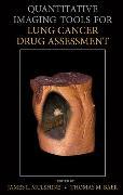 Cover-Bild zu Quantitative Imaging Tools for Lung Cancer Drug Assessment von Mulshine, James L.