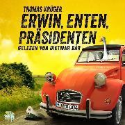 Cover-Bild zu Erwin, Enten, Präsidenten (Audio Download) von Krüger, Thomas