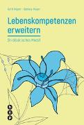 Cover-Bild zu Lebenskompetenzen erweitern von Meyer, Ruth