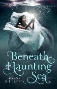 Cover-Bild zu Beneath the Haunting Sea (eBook) von Meyer, Joanna Ruth