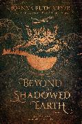 Cover-Bild zu Beyond the Shadowed Earth (eBook) von Meyer, Joanna Ruth