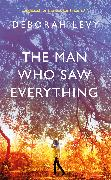 Cover-Bild zu Levy, Deborah: The Man Who Saw Everything
